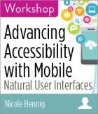 Advancing Accessibility with Mobile: How Natural User Interfaces Make Life Easier for All Ages and Abilities
