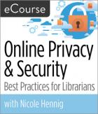 Online Privacy & Security: Best Practices for Librarians eCourse