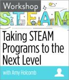 Taking STEAM Programs to the Next Level Workshop
