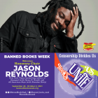 Banned Books Week Welcomes Honorary Chair Jason Reynolds New York Times bestselling authors of Stamped  (with Ibram X. Kendi) and All American Boys (with Brendan Kiely). September 26 - October 2, 2021. bannedbooksweek.org. @BannedBooksWeek @banned_books_week #BannedBooksWeek