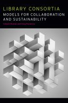 Library Consortia: Models for Collaboration and Sustainability