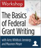 The Basics of Federal Grant Writing Workshop