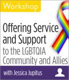 Offering Service and Support to the LGBTQIA Community and Allies Workshop