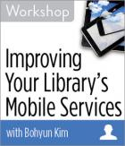 Improving Your Library's Mobile Services Workshop