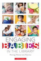Engaging Babies in the Library: Putting Theory into Practice