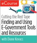 Cutting the Red Tape: Finding and Using E-Government Tools and Resources eCourse