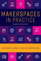 book cover for Makerspaces in Practice: Successful Models for Implementation