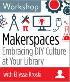 Makerspaces: Embracing DIY Culture at Your Library Workshop