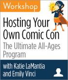 Hosting Your Own Comic Con: The Ultimate All-Ages Program Workshop