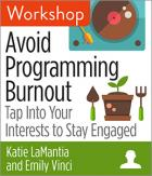 Avoid Programming Burnout: Tap into Your Interests to Stay Engaged Workshop