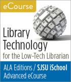 Advanced eCourse: Library Technology for the Low-Tech Librarian