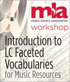 Introduction to LC Faceted Vocabularies for Music Resources Workshop