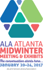 ALA Atlanta Midwinter Meeting & Exhibits. The conversation starts here. January 20-24, 2017.