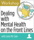 Dealing with Mental Health on the Front Lines Workshop