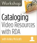 Cataloging Video Resources with RDA Workshop