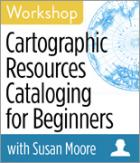 Cartographic Resources Cataloging for Beginners Workshop