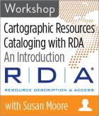 Cartographic Resources Cataloging with RDA: An Introduction Workshop