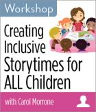Creating Inclusive Storytimes for ALL Children Workshop
