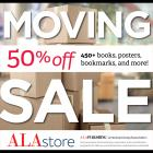 graphic displaying text Save 50% on more than 450 products during the ALA Store Moving Sale