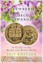 The Newbery and Caldecott Awards: A Guide to the Medal and Honor Books, 2015 Edition