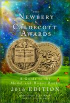 The Newbery and Caldecott Awards: A Guide to the Medal and Honor Books, 2016 Edition