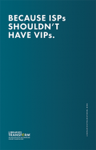 Because ISPs shouldn't have VIPs