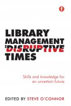 Library Management in Disruptive Times: Skills and Knowledge for an Uncertain Future