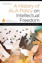"""book cover for """"A History of ALA Policy on Intellectual Freedom"""" is a supplement to the tenth edition of """"Intellectual Freedom Manual"""""""