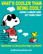 What's cooler than being cool? Having a library card. Get yours today! September is Library Card Sign-up Month.