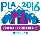 PLA 2016 Virtual Conference