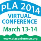 PLA 2014 Virtual Conference, March 13-14