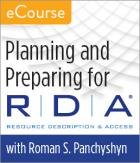 Planning and Preparing for RDA: Resource Description and Access eCourse
