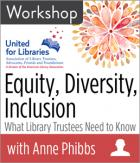 Equity, Diversity, Inclusion: What Library Trustees Need to Know