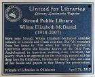The Stroud (Okla.) Public Library was dedicated a Literary Landmark in honor of Wilma Elizabeth McDaniel.