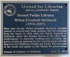 The Stroud (Okla.) Public Library was dedicated a Literary Landmark in honor of Wilma Elizabeth McDaniel.