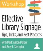 Effective Library Signage: Tips, Tricks, & Best Practices Workshop
