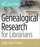 Genealogical Research for Librarians eCourse