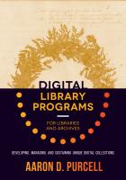 Digital Library Programs for Libraries and Archives: Developing, Managing, and Sustaining Unique Digital Collections