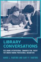Library Conversations: Reclaiming Interpersonal Communication Theory for Understanding Professional Encounters