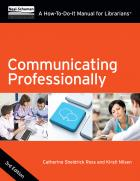 Communicating Professionally, Third Edition: A How-To-Do-It Manual for Librarians