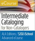 Advanced eCourse: Intermediate Cataloging for Non-Catalogers