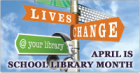 April is School Library Month 2014