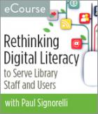 Rethinking Digital Literacy to Serve Library Staff and Users eCourse