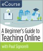 A Beginner's Guide to Teaching Online eCourse