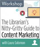 The Librarian's Nitty-Gritty Guide to Content Marketing Workshop