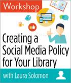 Creating a Social Media Policy for Your Library Workshop