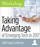 Taking Advantage of Emerging Tech in 2017 Workshop
