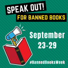 Speak Out for Banned Books! September 23-29 #BannedBooksWeek