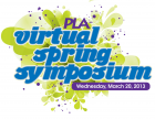 PLA 2013 Virtual Spring Symposium, March 20