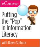 """Putting the """"Pop"""" in Information Literacy eCourse"""